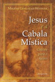 JESUS E A CABALA MÍSTICA – Chaves para o Reino