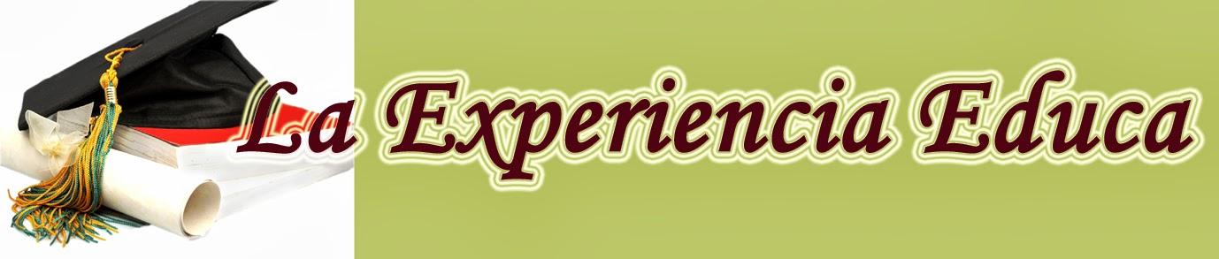 La experiencia educa