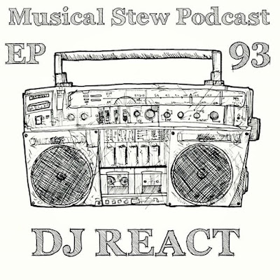 DJ React - Musical Stew Podcast Ep.93 (2015)