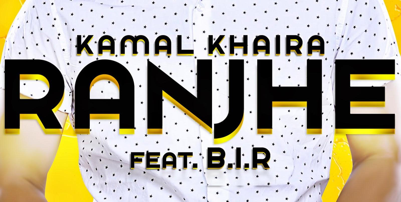 RANJHE SONG LYRICS & VIDEO | KAMAL KHAIRA FEAT B.I.R | PANJ-AAB RECORDS | LATEST PUNJABI SONG 2014
