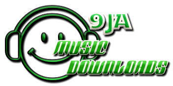 CLICK HERE TO DOWNLOAD LATEST NAIJA MUSIC and VIDEO