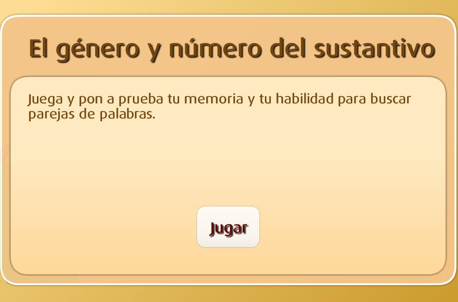 http://www.primerodecarlos.com/TERCERO_PRIMARIA/octubre/Unidad3/actividades/lengua/nombre_genero_numero/frame_prim.swf