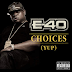 "E-40 Releases New Single Titled ""CHOICES"" (YUP) 