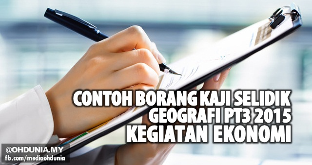 Tugasan Geografi PT3 2015: Contoh Borang Kaji Selidik Kegiatan Ekonomi