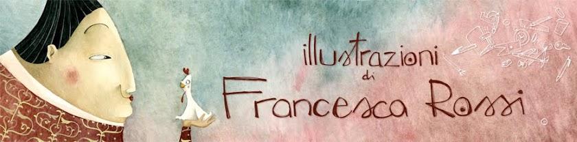ILLUSTRAZIONI DI FRANCESCA ROSSI
