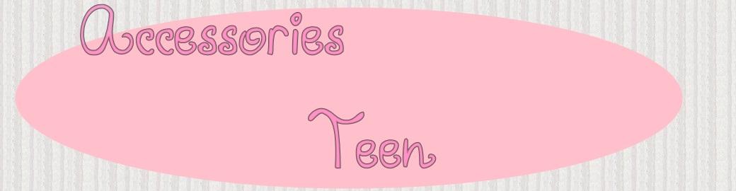 Accessories Teen