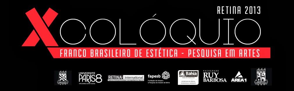 X COLÓQUIO FRANCO BRASILEIRO DE ESTÉTICA: PESQUISA EM ARTES