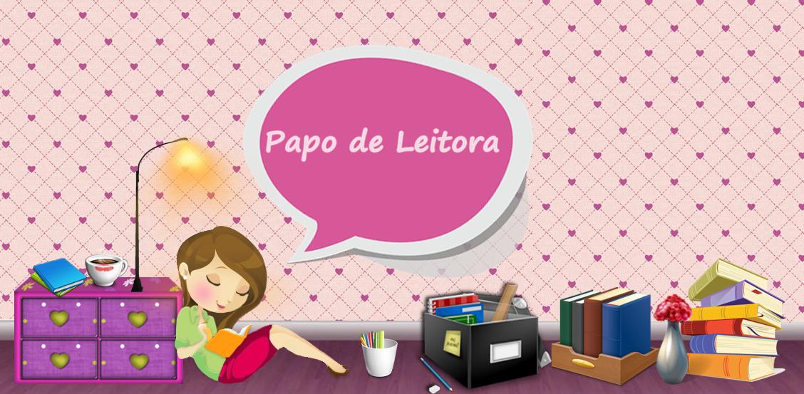 Papo de Leitora