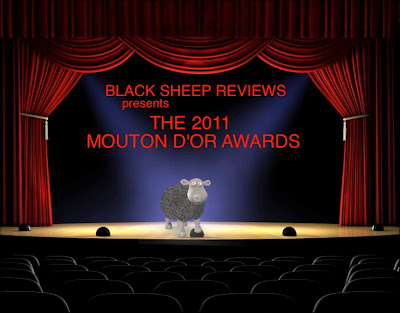 Black Sheep Reviews presents the 2011 Mouton d'Or Awards