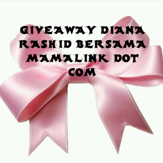 Giveaway Diana Rashid Bersama Mamalink Dot Com