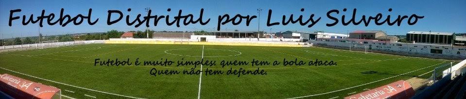 Futebol Distrital por Luis Silveiro