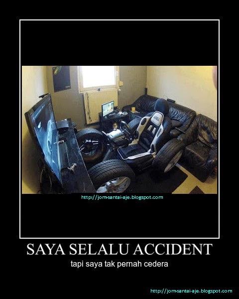 SAYA SELALU ACCIDENT