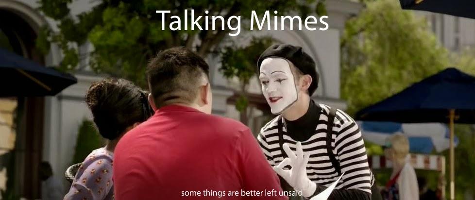 Talking Mimes
