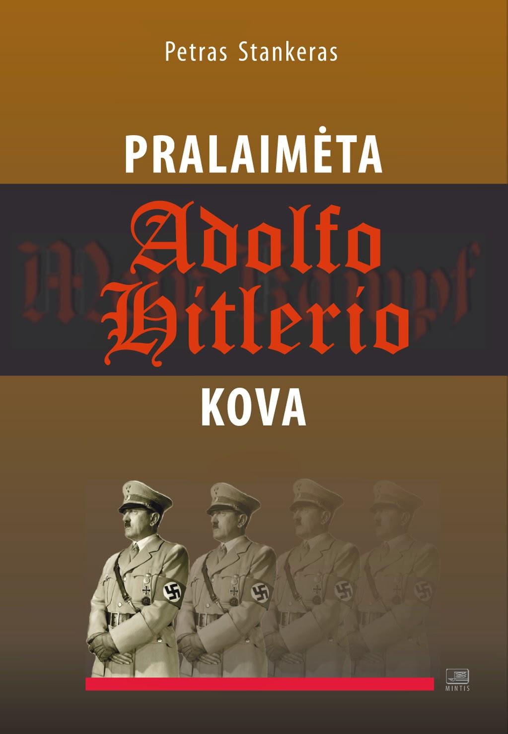 http://www.mintis.eu/istorine-literatura/1117-pralaimeta-adolfo-hitlerio-kova.html