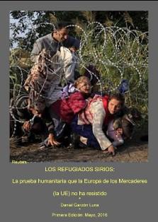 Los refugiados sirios: la prueba humanitaria que la Europa de los Mercaderes (la UE) no ha resistid