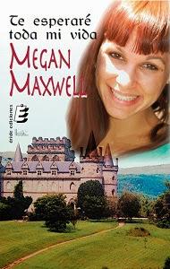 Te esperaré toda mi vida – Megan Maxwell