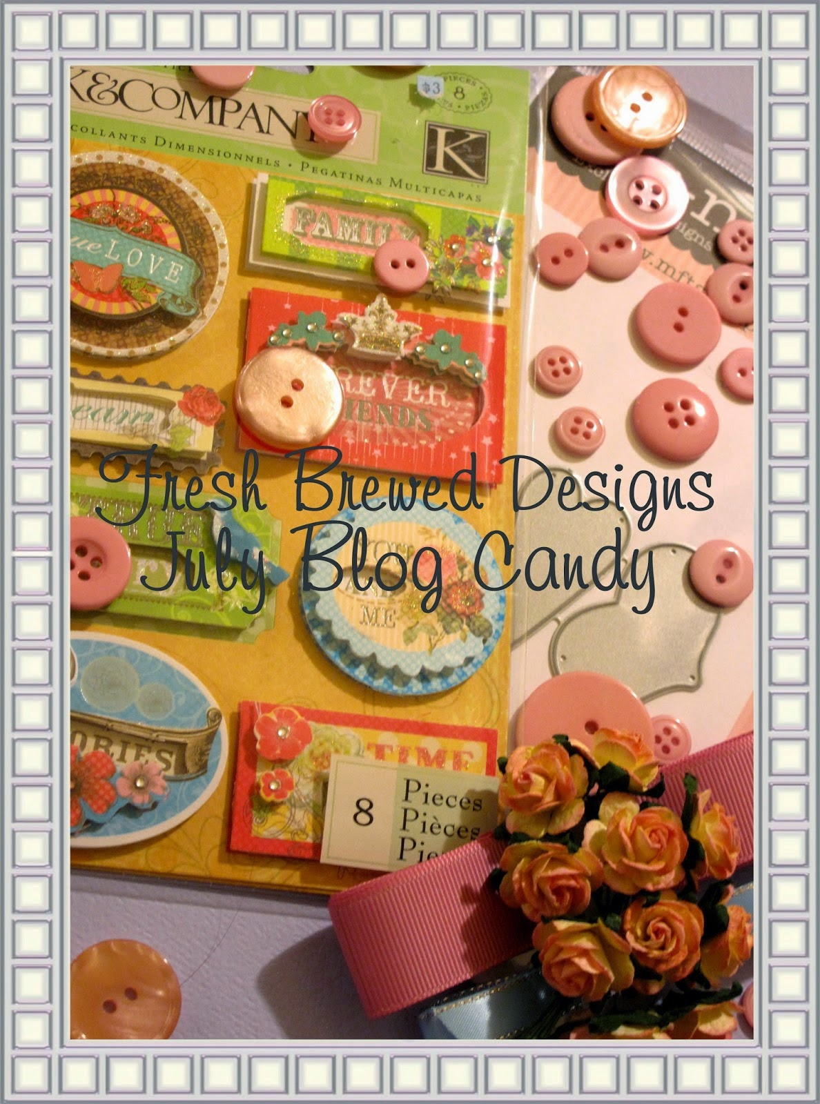 Fresh Brewed Designs July Candy!