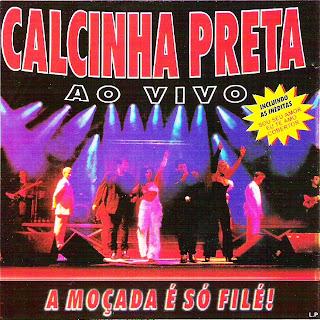 Calcinha Preta - Vol.05 - A Mo�ada � S� Fil�! Ao Vivo