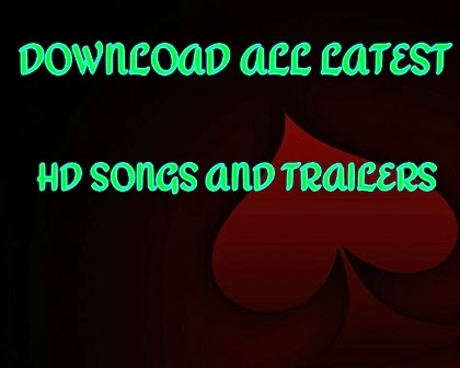 Download HD Songs and Latest Movie's Trailers