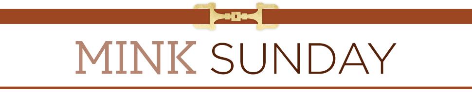 Mink Sunday