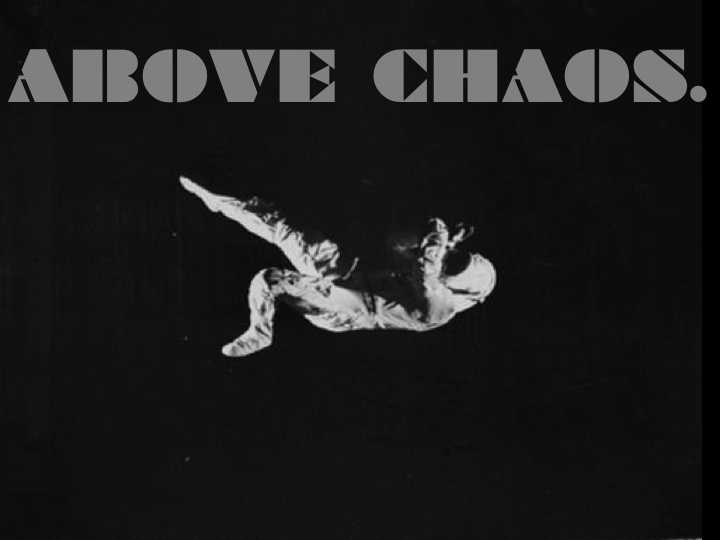 Above Chaos.