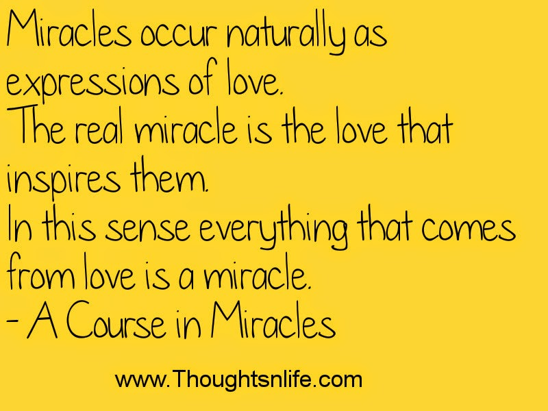 Thoughtsandlife :Miracles occur naturally as expressions of love.