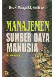Manajemen Sumber Daya Manusia Karangan Malayu S.P Hasibuan