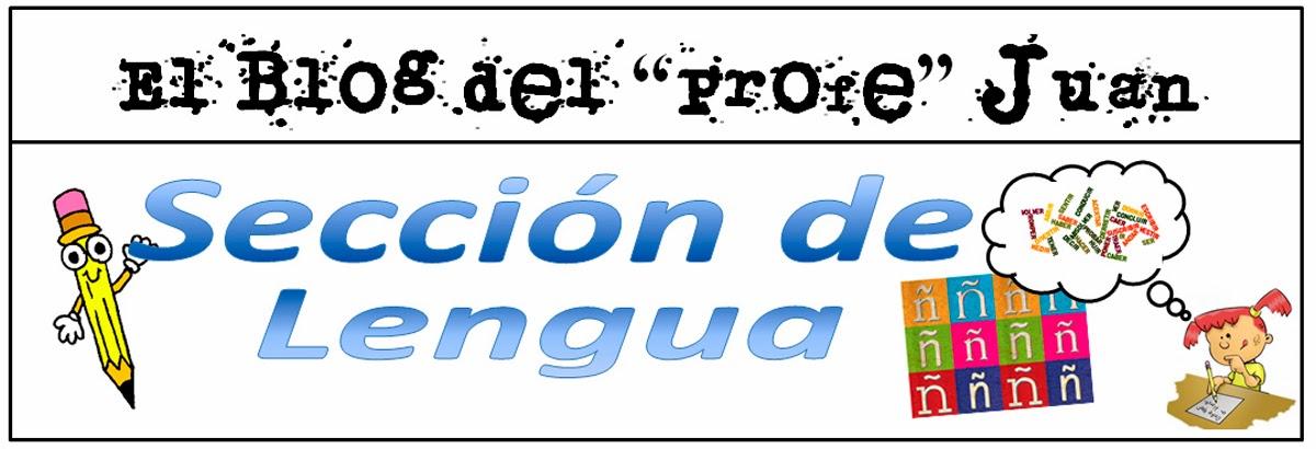 """El Blog del """"Profe"""" Juan (Lengua)"""