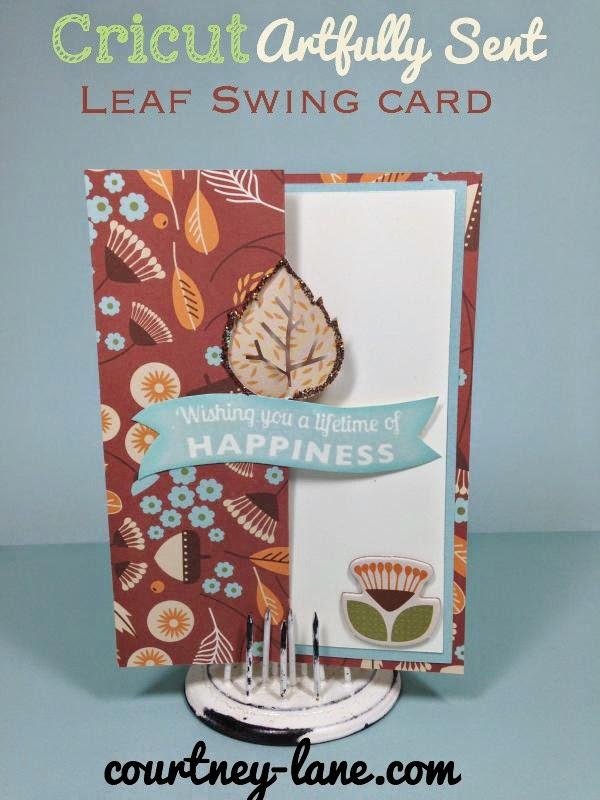 Close To My Heart Artfully Sent Cricut Cartridge Leaf Swing card