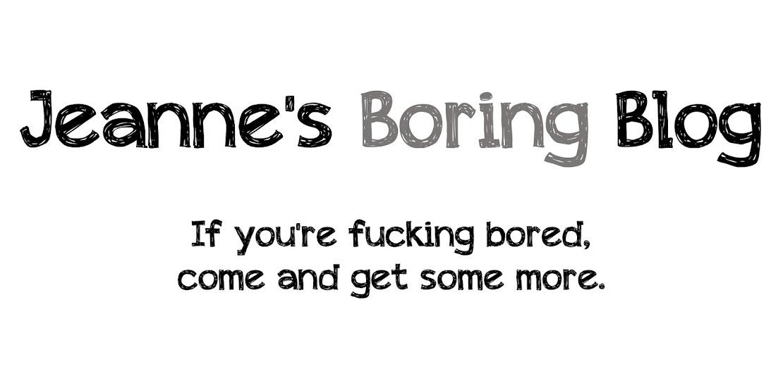 Jeanne's Boring Blog