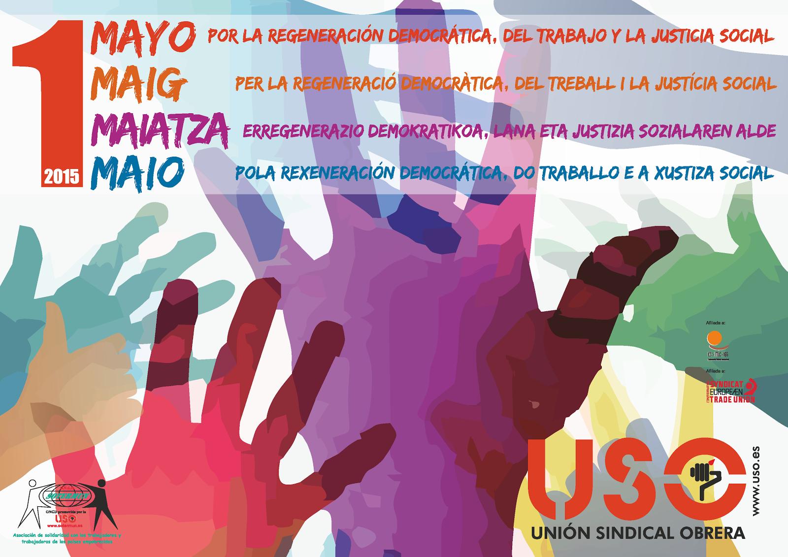 1º Mayo Por la Regeneración democrática, del trabajo y la justicia social.