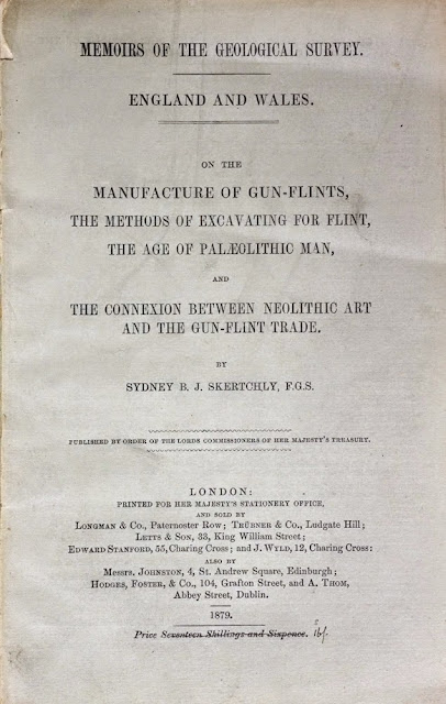 Title page of: Memoir Geological Survey. England and Wales. On the manufacture of gun-flints, the method of excavating for flint, the age of Palaeolithic Man and the connexion between Neolithic art and the gun-flint trade by Sydney B.J. Skertchly. London : HMSO, 1879.