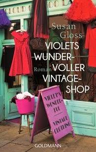 http://www.randomhouse.de/Taschenbuch/Violets-wundervoller-Vintage-Shop-Roman/Susan-Gloss/e449865.rhd