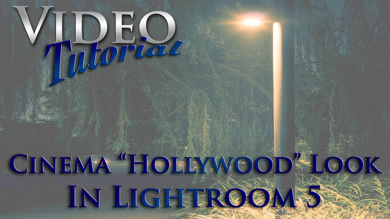 "Learn How To Give Your Photos The Cinema ""Hollywood"" Look In Lightroom 5 