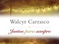 Resenha Nacional - Juntos para sempre - Walcyr Carrasco