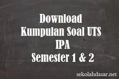 Download soal UTS SD untuk semua kelas, kelas 1, 2, 3, 4, 5, dan 6.