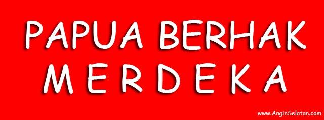 Papua Berhak Merdeka