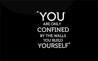 QUOTES BOUQUET: You are only confined by the walls you build yourself.