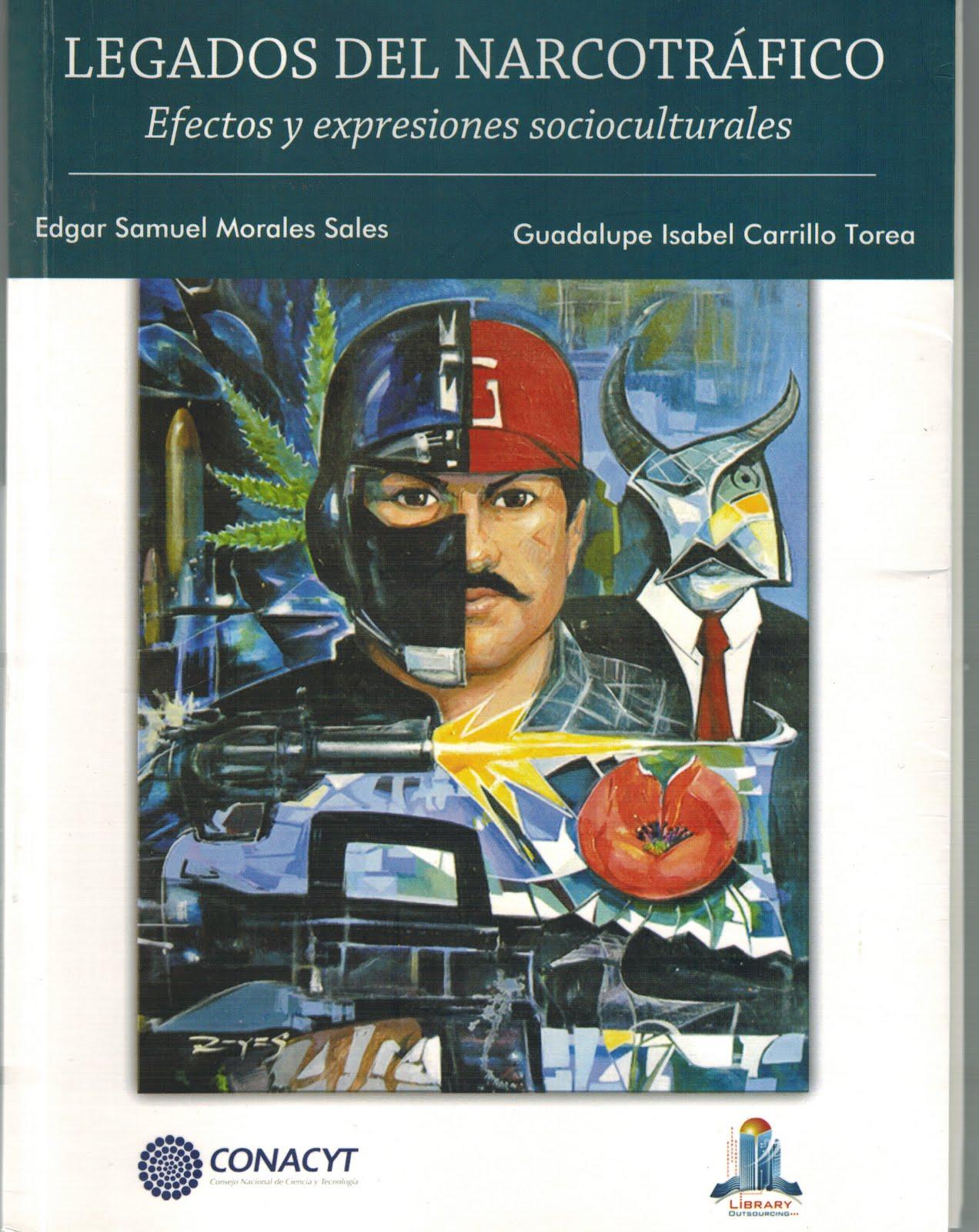 Legados del narcotráfico. Efectos y expresiones socioculturales