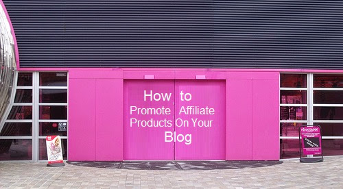 How to Promote Affiliate Products On Your Blog : eAskme