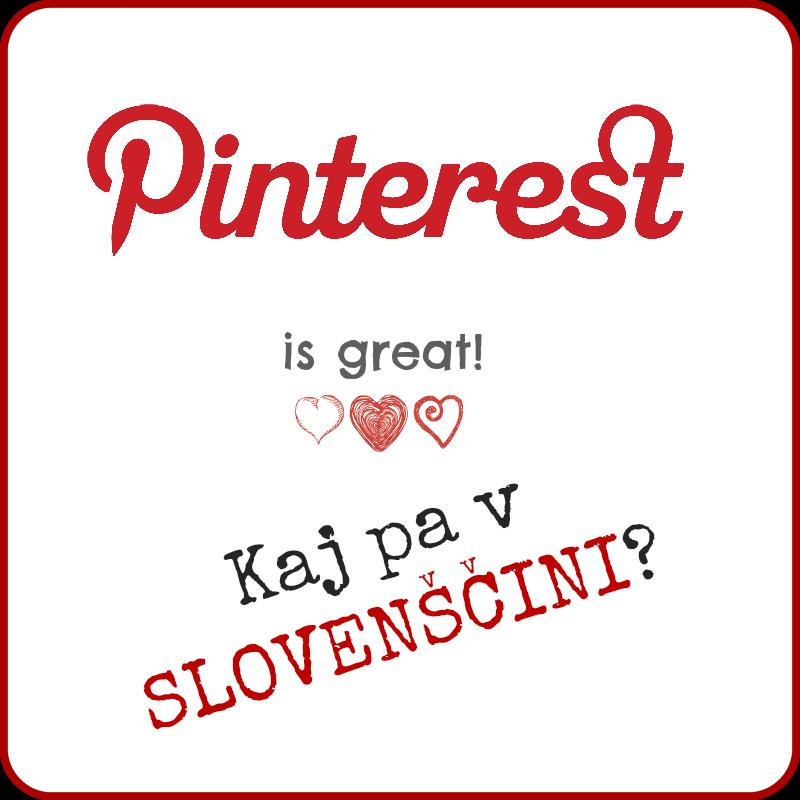 Pinterest je super - Kaj pa v slovenščini?