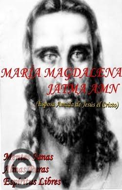 LIBRO: MARÍA MAGDALENA <> JATMA AMN (Esposa Amada de Jesús el Cristo)
