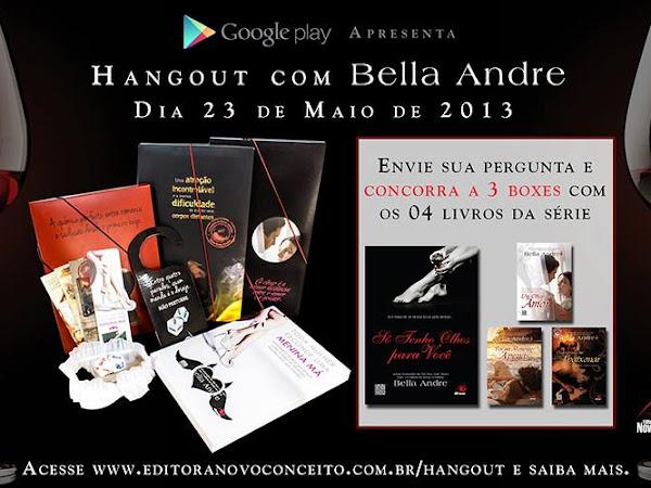 Novo Conceito e Google Play apresentam: Hangout com Bella Andre