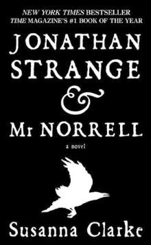 Jonathan Strange and Mr. Norell by Susanna Clark