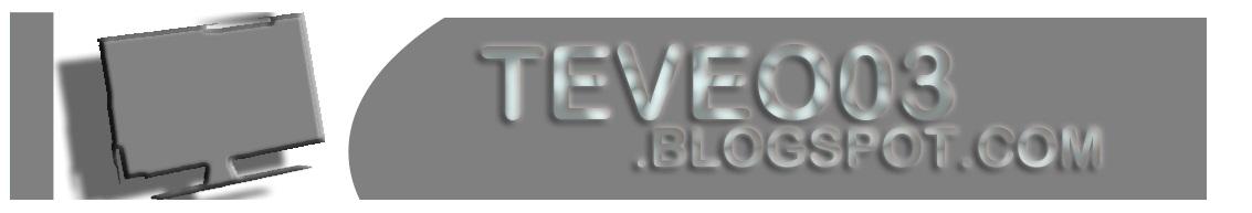 TEVEO 03 =D