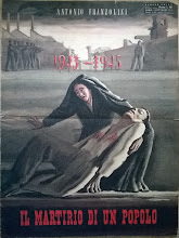 """""""IL MARTIRIO DI UN POPOLO"""" - 1943/45"""