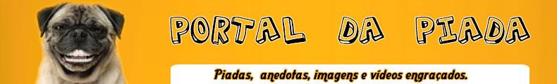 * * * Portal da Piada  * * *