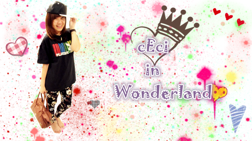 ×】* cEci in wonderland *【×
