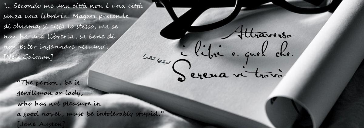 Attraverso i libri e quel che Serena vi trovò