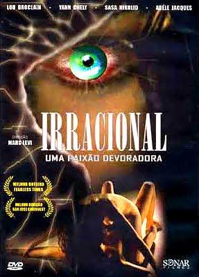 Filme Poster Irracional: Uma Paixão Devoradora DVDRip XviD & RMVB Dublado